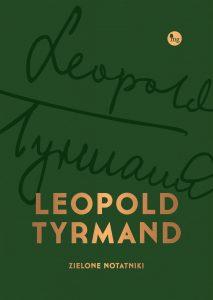 Leopold Tyrmand Zielone Notatniki