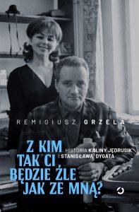 Kalina Jędrusik Remigiusz Grzela